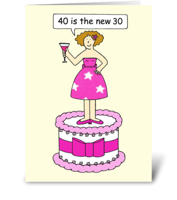 40th Birthday humor 40 is the new 30. greeting card