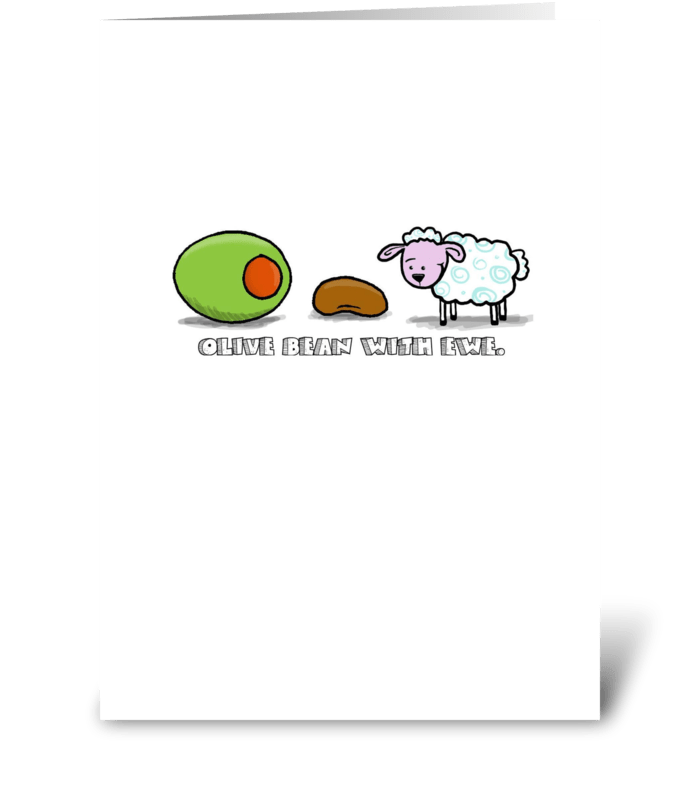 Olive Bean With You greeting card