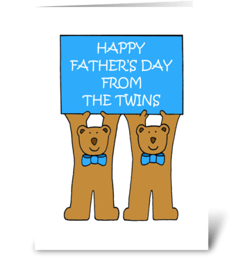 Happy Father's Day from the twins. greeting card