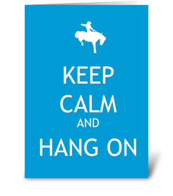 Keep Calm and Hang On greeting card
