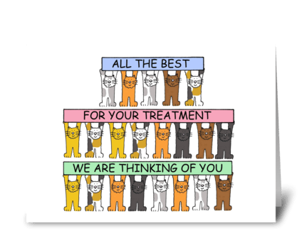 Encouragement through treatment. greeting card