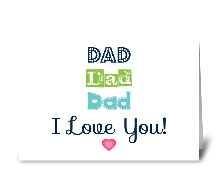 I Love You Dad! greeting card