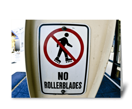 No Rollerblades greeting card