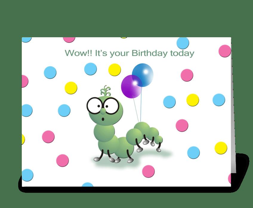 CUTE WORM, HAPPY BIRTHDAY greeting card
