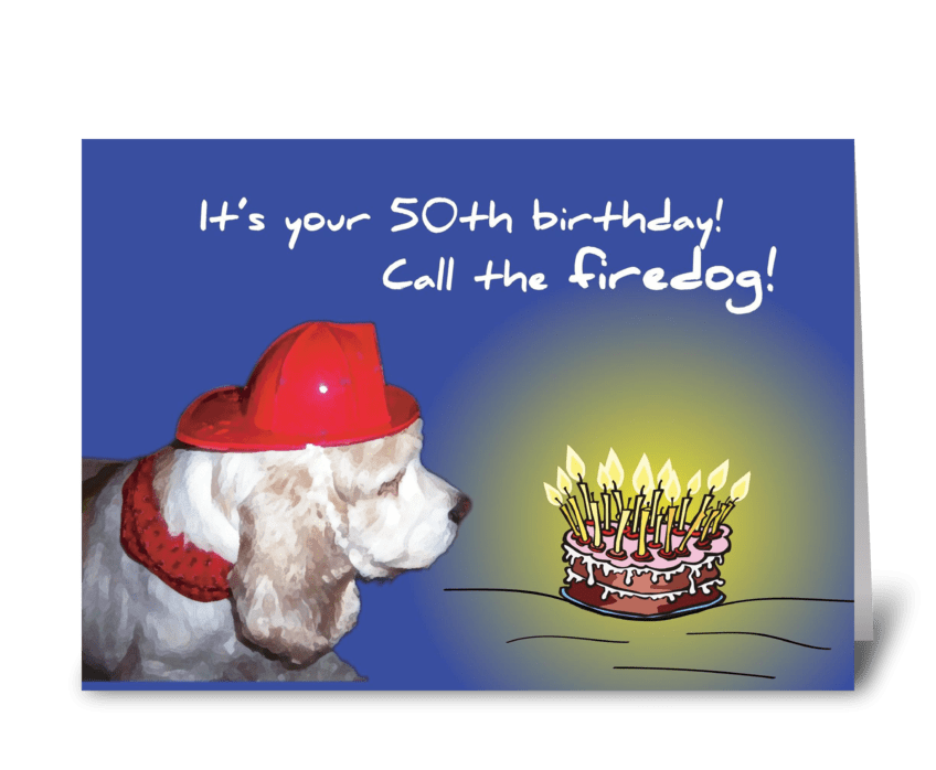 50th Birthday Fire Dog greeting card
