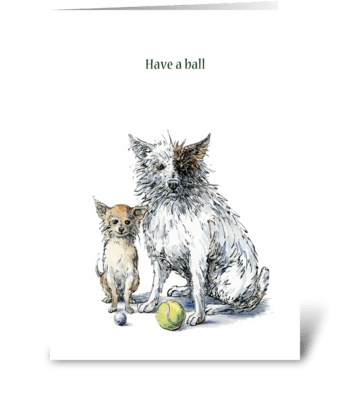 Have a ball greeting card