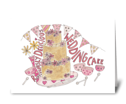 Ridiculously Delicious Wedding Cake greeting card