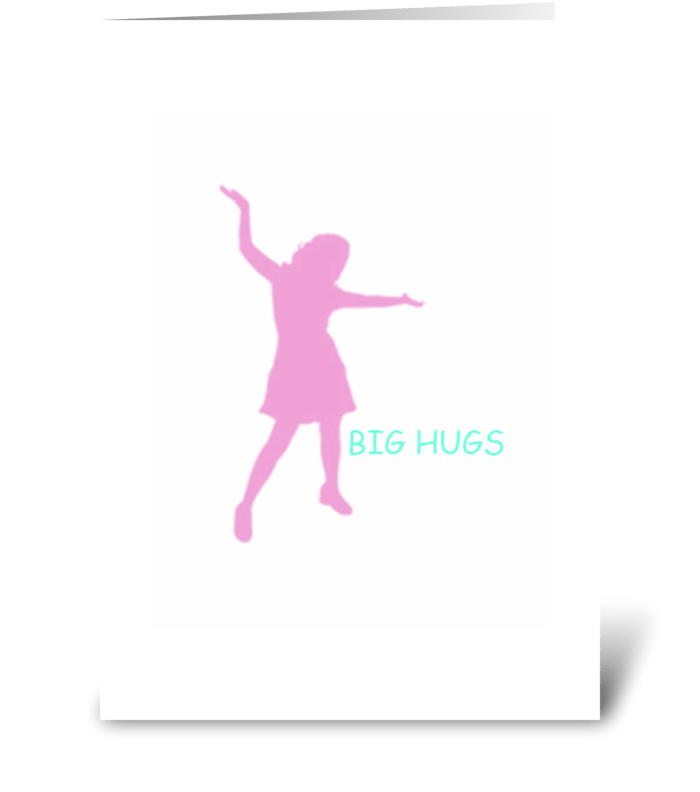 Big Hugs!  greeting card