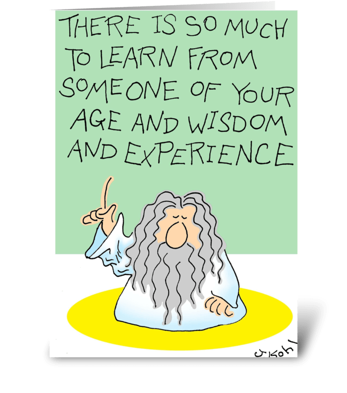 Wisdom and Experience greeting card