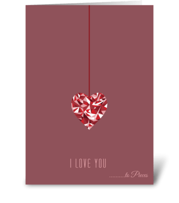Love you to pieces greeting card