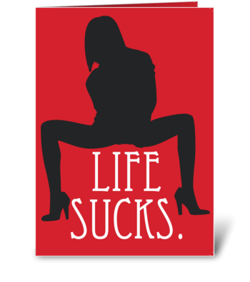 Life Sucks greeting card