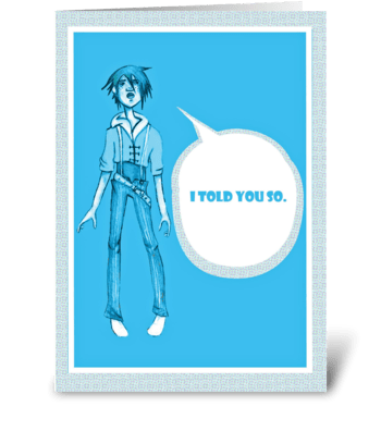 I Told You So greeting card