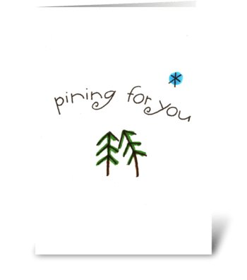 pining for you greeting card