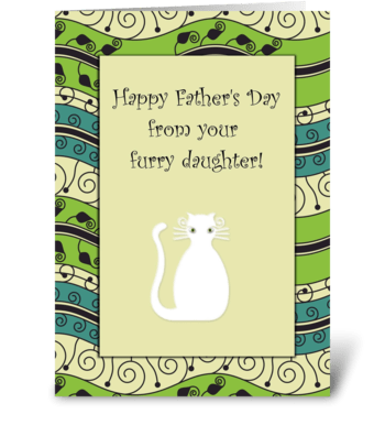 Happy Father's Day Furry Daughter Cat greeting card