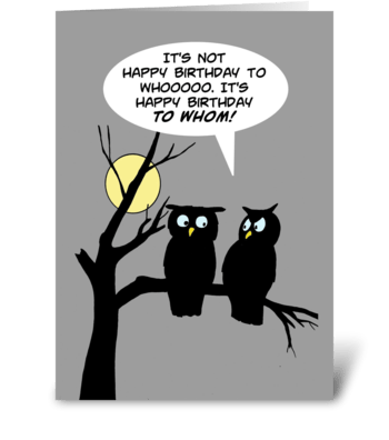 Happy Birthday To Whom greeting card