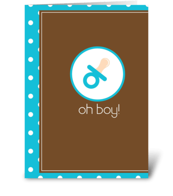 Oh Boy! greeting card