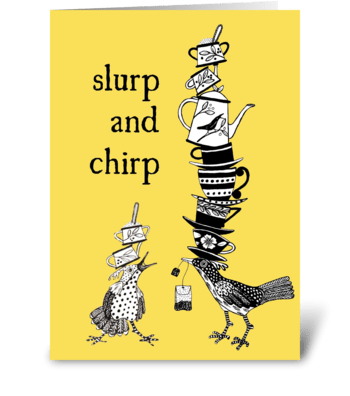 slurp and churp greeting card