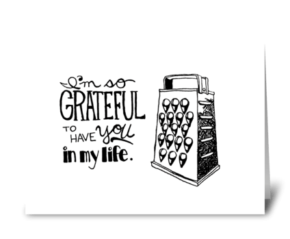 I'm So Grateful To Have You In My Life greeting card