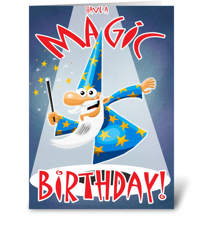 Have A Magic Birthday Send This Greeting Card Designed By